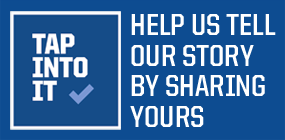 Tap Into It: help us share our story by sharing yours